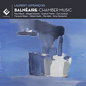 Lefrançois: Balnéaire (Chamber Music) by Various Artists