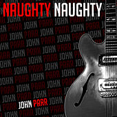 Naughty Naughty - Single by John Parr