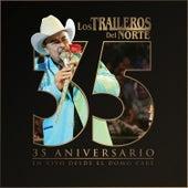 35 Aniversario en Vivo Desde el Domo Care by Los Traileros Del Norte