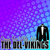 Come Go with Me - Single by The Del-Vikings