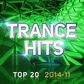 Trance Hits Top 20 - 2014-11 by Various Artists