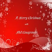 A Merry Christmas with Phil Casagrande by Phil Casagrande