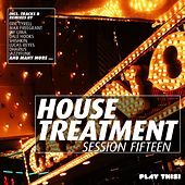 House Treatment - Session Fifteen de Various Artists