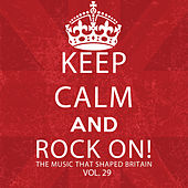 Keep Calm and Rock On! The Music That Shaped Britain, Vol. 29 de Various Artists