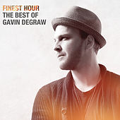 Finest Hour: The Best of Gavin DeGraw de Gavin DeGraw