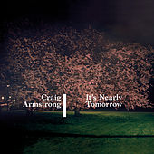 It's Nearly Tomorrow de Craig Armstrong