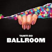 Ballroom von Tahiti 80