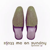 #jazz Me on Sunday Episode 12 de Various Artists