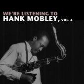 We're Listening to Hank Mobley, Vol. 4 von Hank Mobley