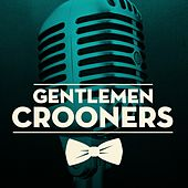 Gentlemen Crooners by Various Artists
