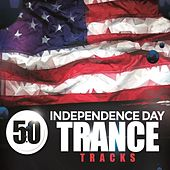 50 Independence Day Trance Tracks by Various Artists