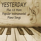 Yesterday: Plus 15 More Popular Instrumental Piano Songs by The O'Neill Brothers Group