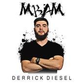 M.B.A.M. de Derrick Diesel