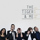 Call Me on Your Own by The Tiger and Me