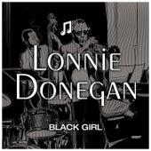 Black Girl by Lonnie Donegan