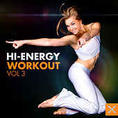 Hi-Energy Workout - Vol. 3 by Various Artists