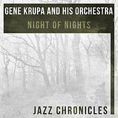 Night of Nights (Live) by Gene Krupa And His Orchestra