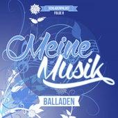 Meine Musik, Folge 8: Balladen von Various Artists