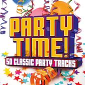 Party Time! 50 Classic Party Tracks von Various Artists