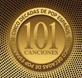 Las 101 canciones - Cinco décadas de Pop Español de Various Artists