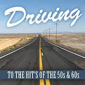Driving Hits of the 50's & 60's de Various Artists
