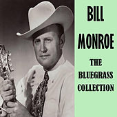 The Bluegrass Collection by Bill Monroe