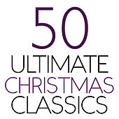 50 Ultimate Christmas Classics von Various Artists