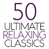 50 Ultimate Relaxing Classics von Various Artists