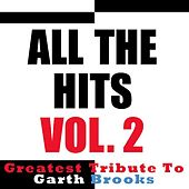 All the Hits - Vol. 2, Greatest Tribute to Garth Brooks von The Nashville Nuggets