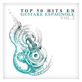 Top 50 hits en guitare espagnole Vol. 2 by Various Artists