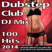 Dubstep Club DJ Mix 100 Hits 2014 by Various Artists