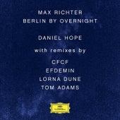 Max Richter: Berlin By Overnight von Daniel Hope (Classical)