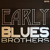 Early Blues Brothers by Various Artists