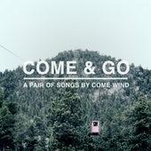 Come & Go by Come Wind