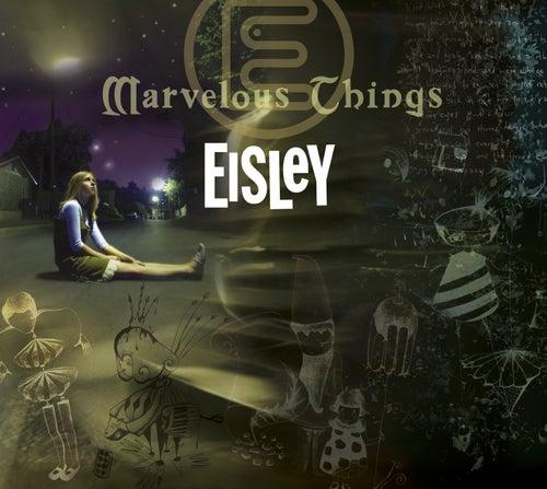 Marvelous Things by Eisley