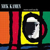Move Until We Fly by Nick Kamen