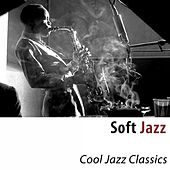 Soft Jazz (Cool Jazz Classics) de Various Artists