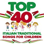 Top 40: Italian Traditional Songs for Children von Alice
