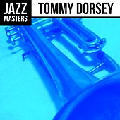 Jazz Masters: Tommy Dorsey by Tommy Dorsey