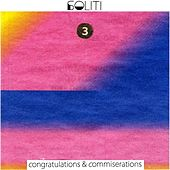Soliti Turns Three: Congratulations & Commiserations by Various Artists