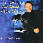 The Songs I Love So Well de Phil Coulter