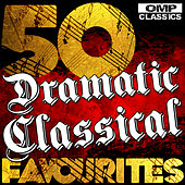 50 Dramatic Classical Favourites von Various Artists