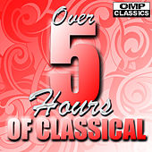 Over 5 Hours of Classical de Various Artists