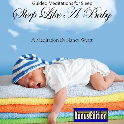Guided Meditations for Sleep: Sleep Like a Baby: Bonus Edition by Nancy Wyatt