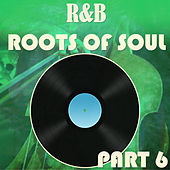 R&B Roots of Soul Part 6 de Various Artists