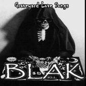 Graveyard Love Songs by Blak