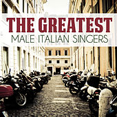 The Greatest Male Italian Singers de Various Artists