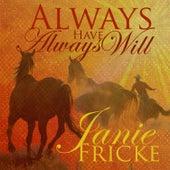 Always Have, Always Will de Janie Fricke
