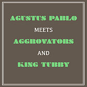 Augustus Pablo Meets Aggrovators and King Tubby de Augustus Pablo