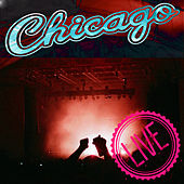 Chicago Live! by Chicago